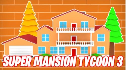 Super Mansion Tycoon 3 Codes