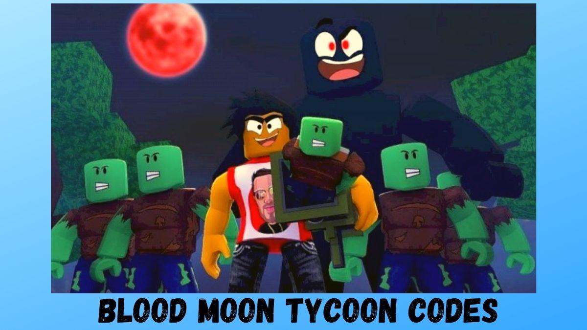 Blood Moon Tycoon Codes
